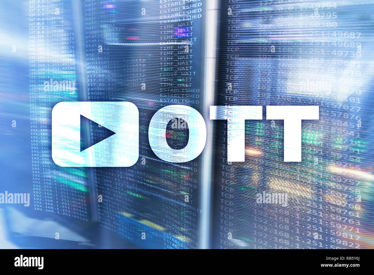 OTT, IPTV, video streaming over the internet  Data center