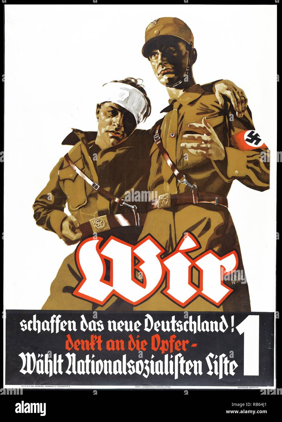 Wir schaffen das neue Deutschland! Denkt an die Opfer-wAohlt Nationalsozialisten Liste 1. Propaganda poster announcing political campaign for the Nazi party in Germany, showing two soldiers, one with a bandage around his head. The poster states that the National Socialists are creating a new Germany, making sacrifices, and asks voters to choose the Nationalsozialistische Deutsche Arbeiter-Partei, number 1 on the list. Stock Photo