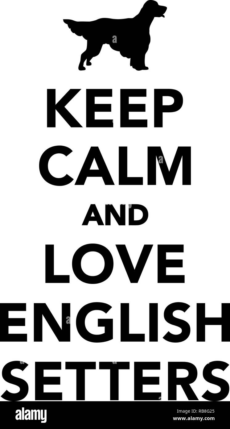 Keep calm and love English Setters - Stock Image