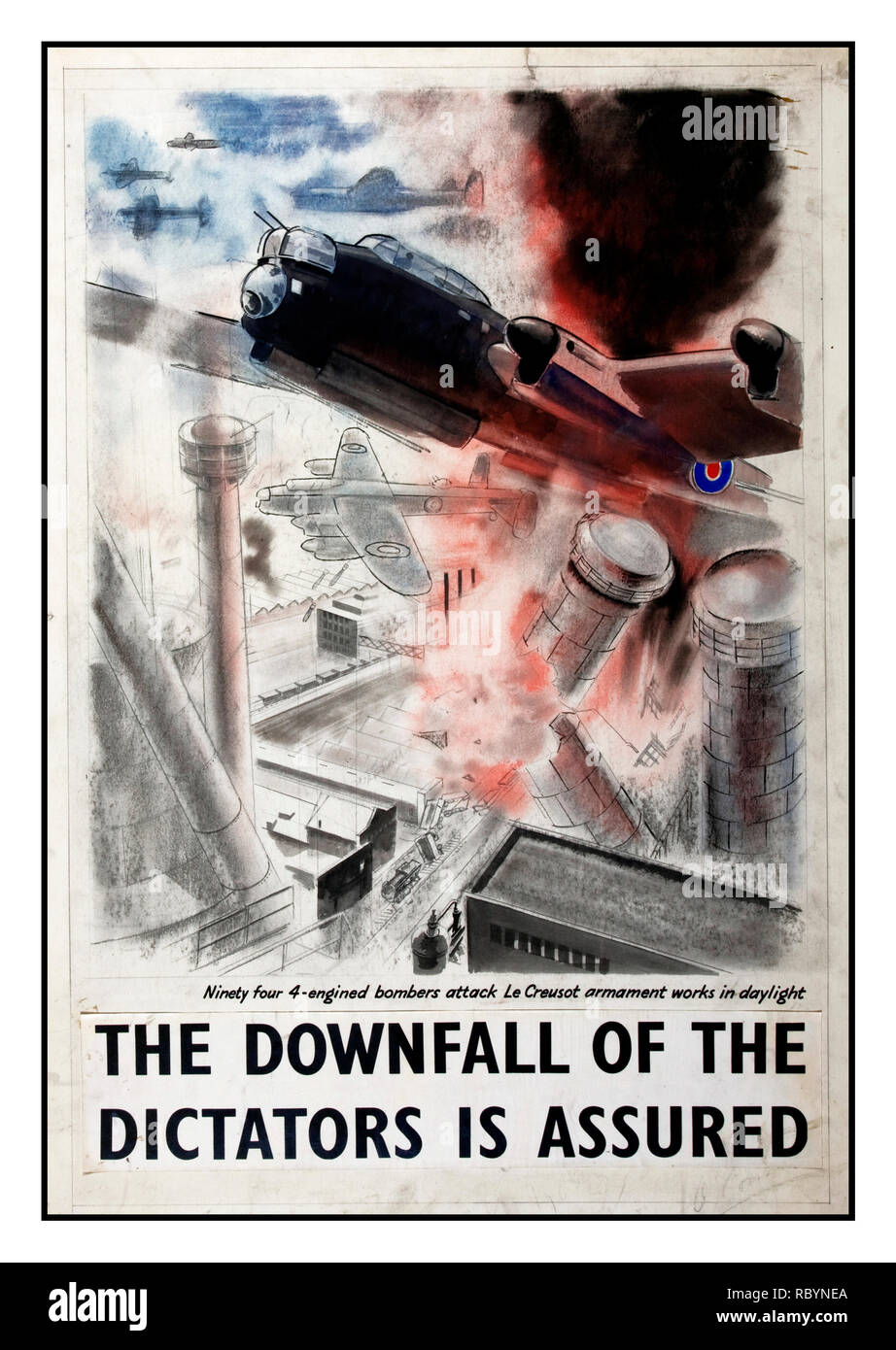 Archive WW2 Propaganda Original Artwork Poster UK 1940's  'The Downfall of The Dictators is Assured' Illustrating an RAF Lancaster Bomber Aircraft successfully bombing a World War 2 Nazi Germany industrial complex 'Le Creusot' armament works in broad daylight with 94 four-engined bombers - Stock Image