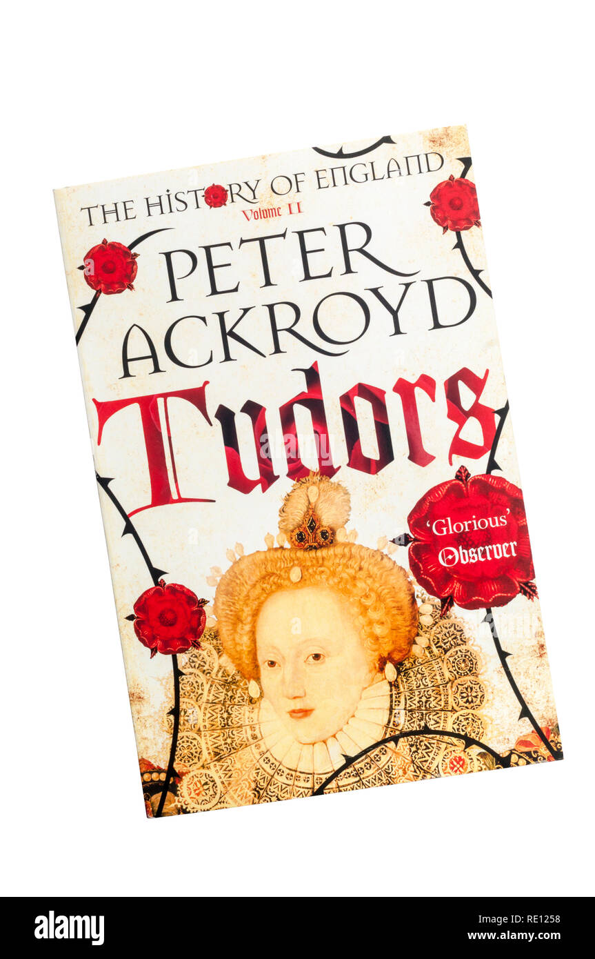 Paperback copy of Tudors by Peter Ackroyd.  Volume II of The History of England, published in 2012. - Stock Image