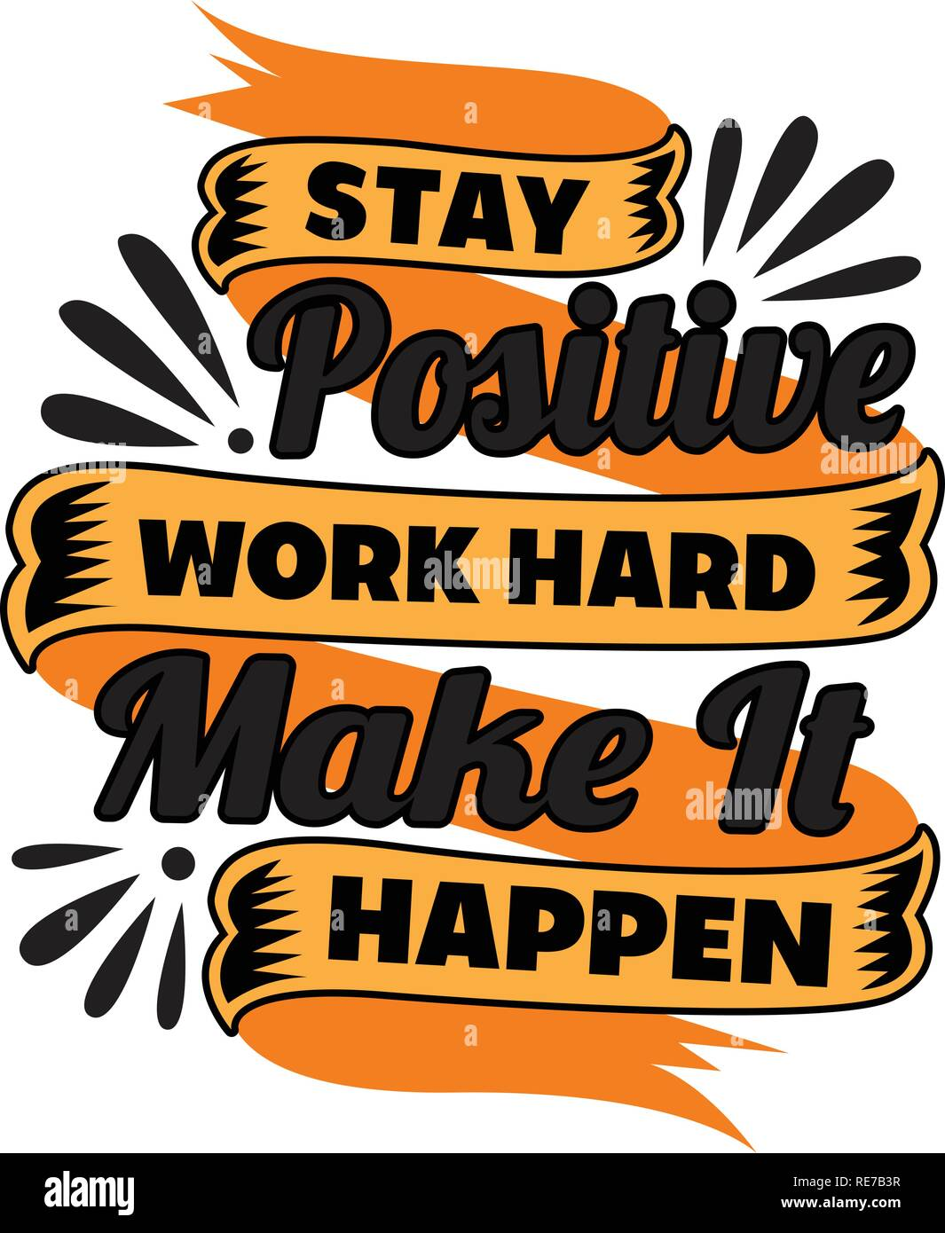 Stay Positive work hard. Motivational Quote for better life Stock ...
