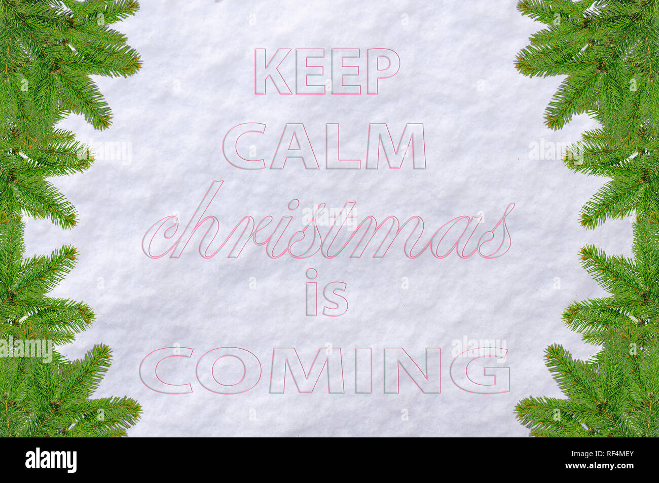 Keep Calm Christmas Is Coming.Keep Calm Christmas Is Coming Pine Tree And Snow Surface