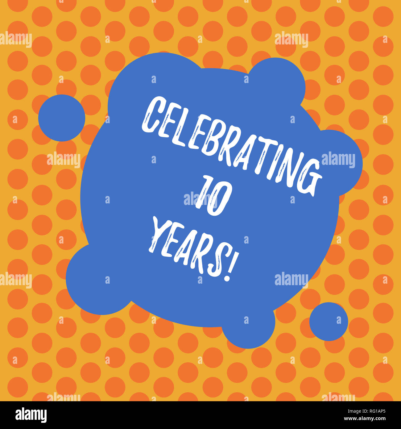 Writing note showing Celebrating 10 Years. Business photo showcasing Commemorating a special day Decennial anniversary Blank Deformed Color Round Shap Stock Photo