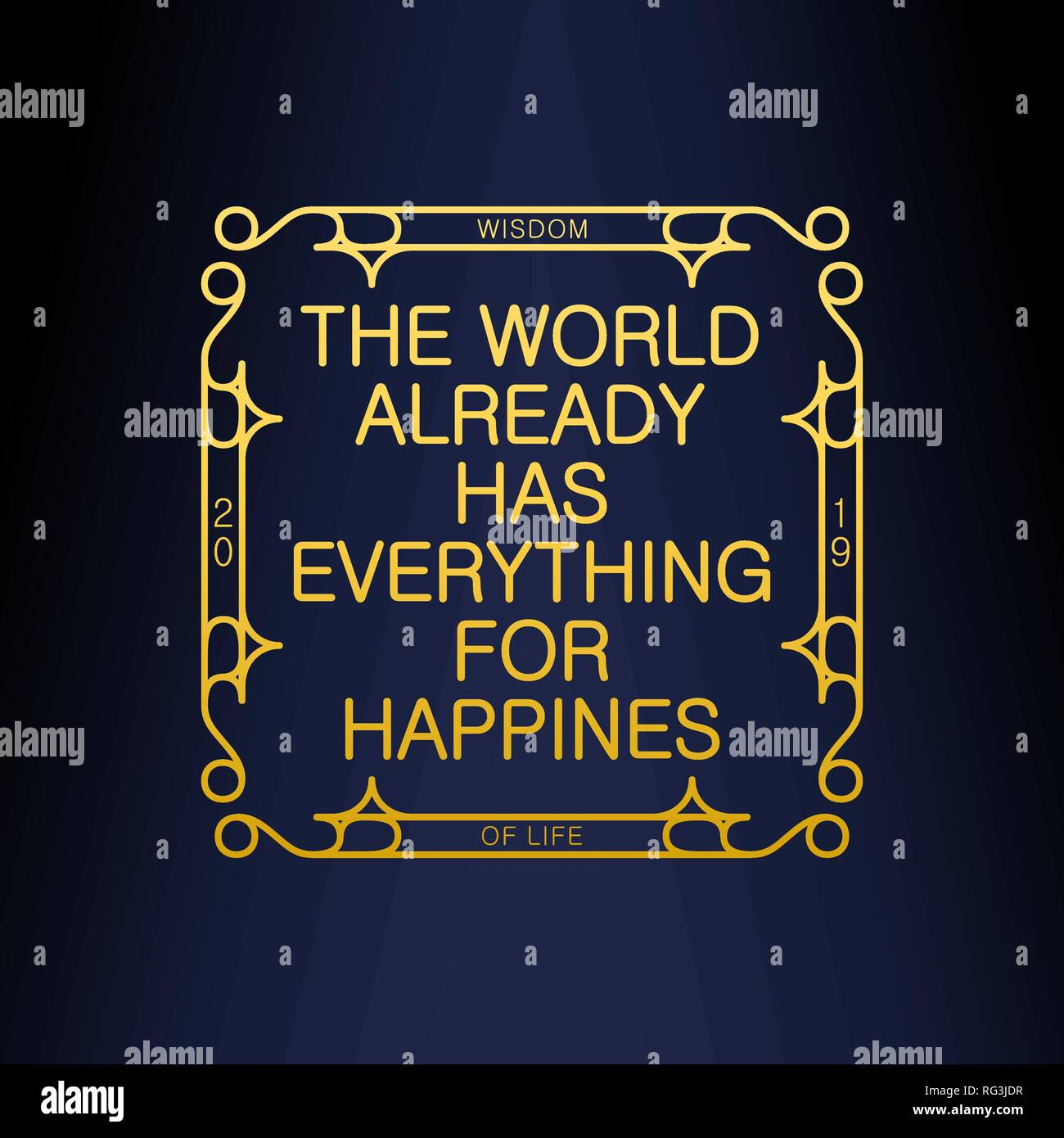 The World Already Has Everything For Happines. Wisdom. Stylish Art Deco design. Vector illustration - Stock Vector