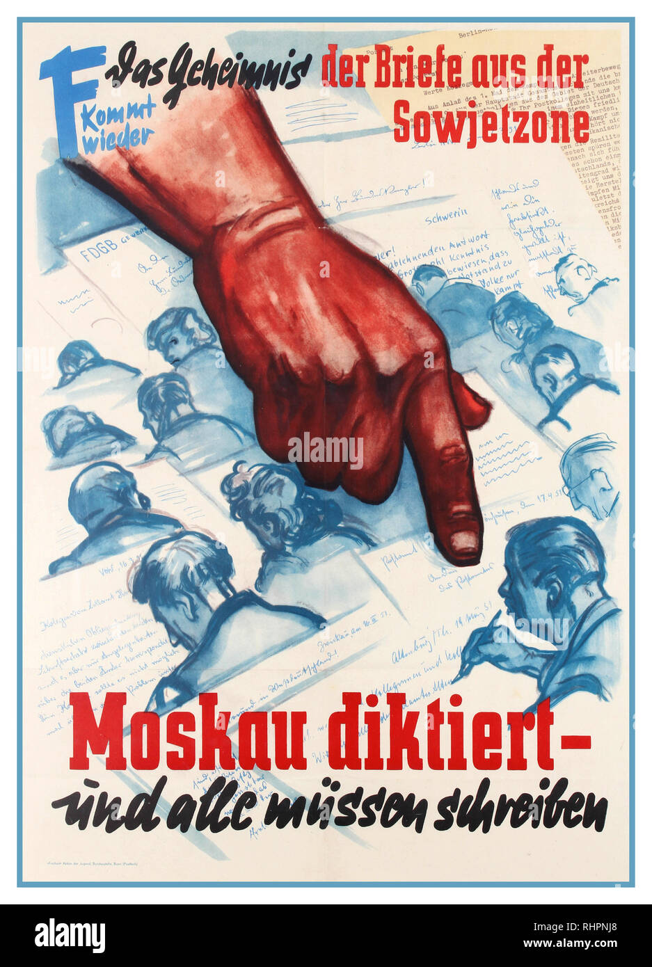 MOSCOW DICTATES Vintage German Cold War era anti-Soviet propaganda poster 'The secrets of the Letters from the Soviet Zone Moscow dictates and all must write'. Illustration features a hand pointing down over people writing letters with letters in different typed and handwriting in the background, the text in stylised red and black letters. Germany. 1950s - Stock Image
