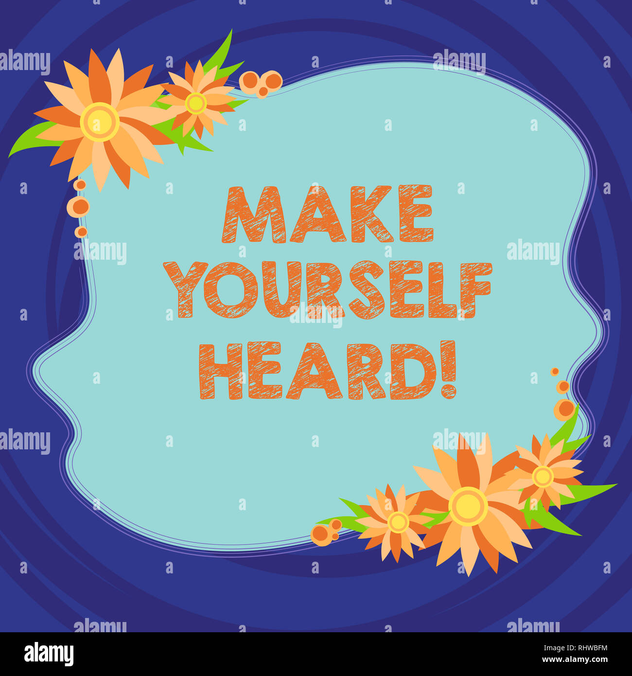 Text sign showing Make Yourself Heard. Conceptual photo say something loudly enough for showing to hear Blank Uneven Color Shape with Flowers Border f - Stock Image