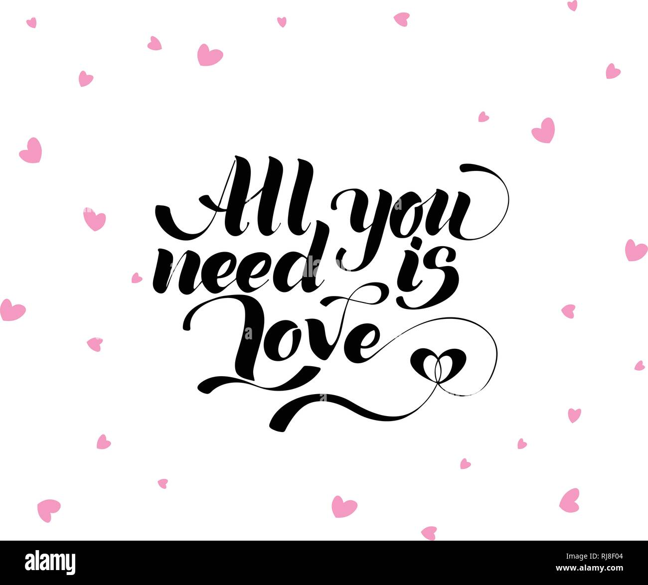 All you need is love, hand written lettering. Romantic love calligraphy card inscription Valentine day Stock Vector