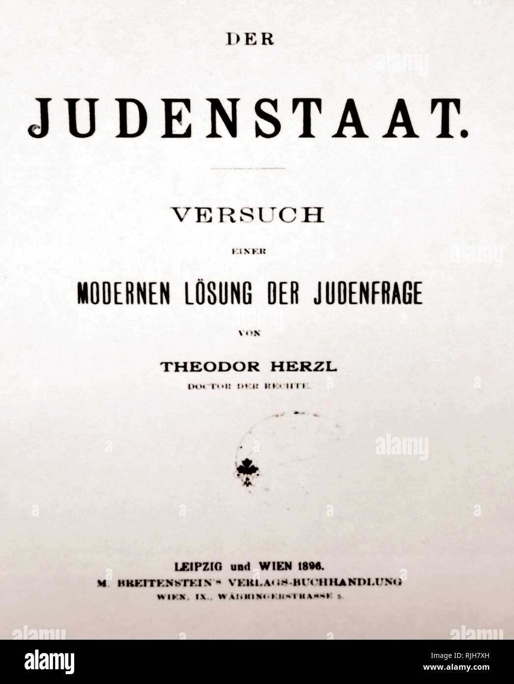 Title page from 'Der Judenstaat' (The Jews' State); a pamphlet written by Theodor Herzl and published in February 1896 in Leipzig and Vienna. It is considered one of the most important texts of early Zionism. As expressed in this book, Herzl envisioned the founding of a future independent Jewish state during the 20th century. He argued that the best way to avoid anti-Semitism in Europe was to create this independent Jewish state. The book encouraged Jews to purchase land in Palestine, although the possibility of a Jewish state in Argentina is also considered. - Stock Image