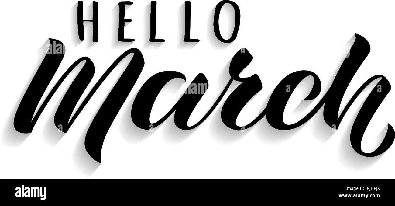 Hello March hand drawn lettering with shadow. Inspirational spring quote. Motivational print for invitation  or greeting cards, brochures, poster, cal - Stock Image