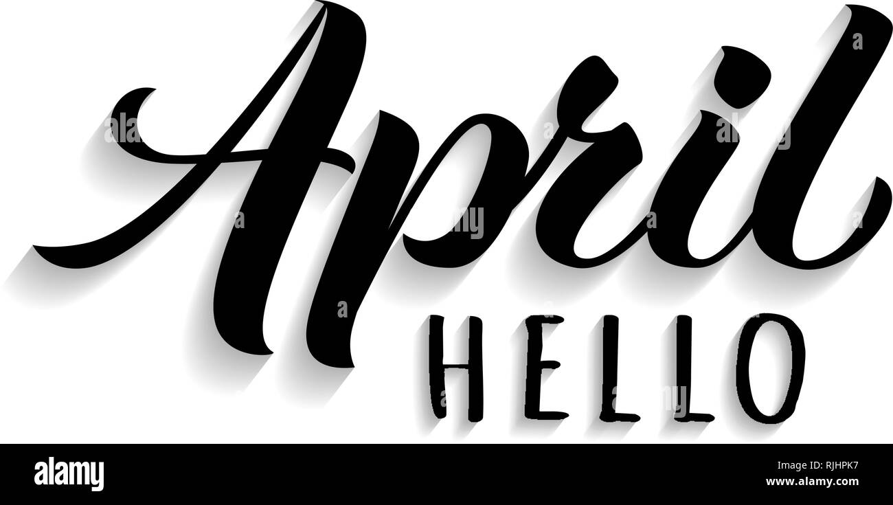 Hello April hand drawn lettering with shadow. Inspirational spring quote. Motivational print for invitation  or greeting cards, brochures, poster, cal - Stock Image