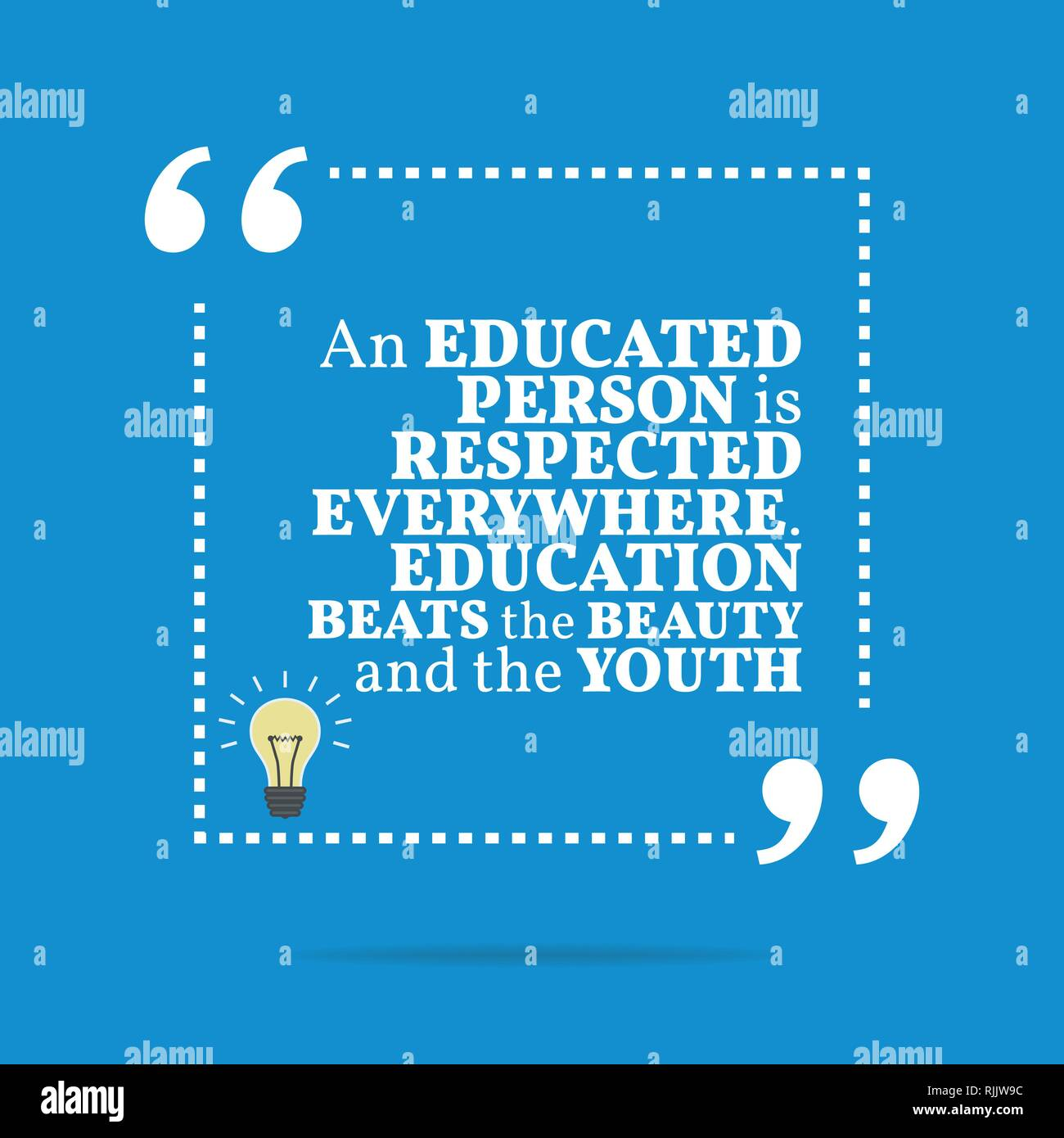 Inspirational Motivational Quote An Educated Person Is Respected