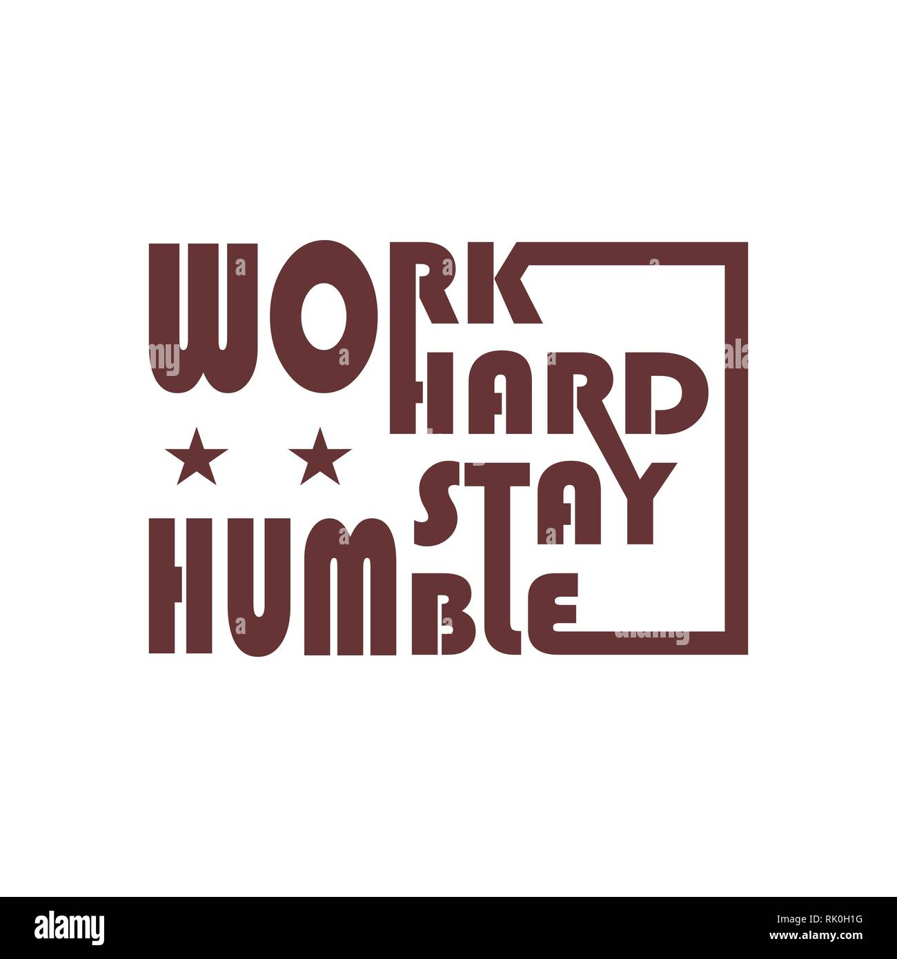 Inspirational Quotes Work Hard Stay Humble Vector Calligraphy Graphics Stock Vector Image Art Alamy