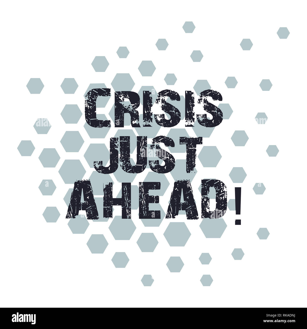 Conceptual hand writing showing Crisis Just Ahead. Business photo showcasing time of intense difficulty or danger coming soon Geometric Shape Hexagon  - Stock Image