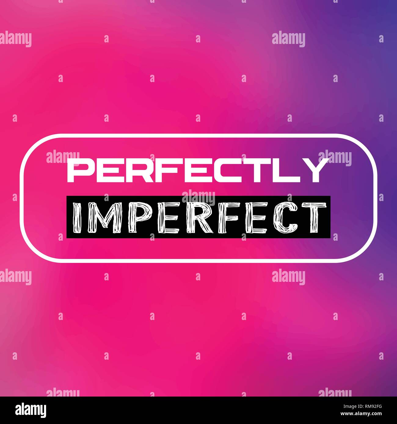 perfectly imperfect life quote modern background vector