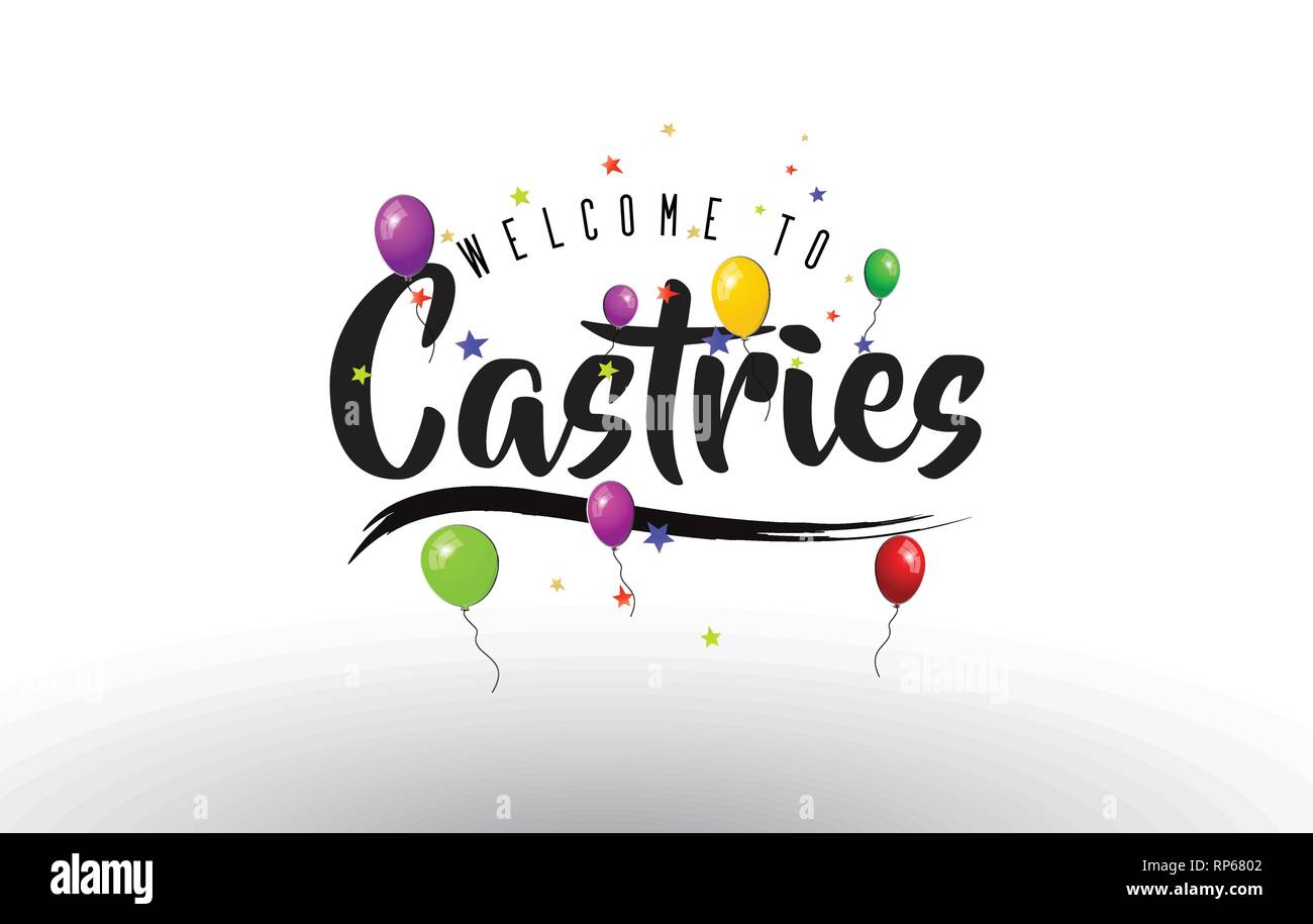 Castries Welcome to Text with Colorful Balloons and Stars Design Vector Illustration. - Stock Image