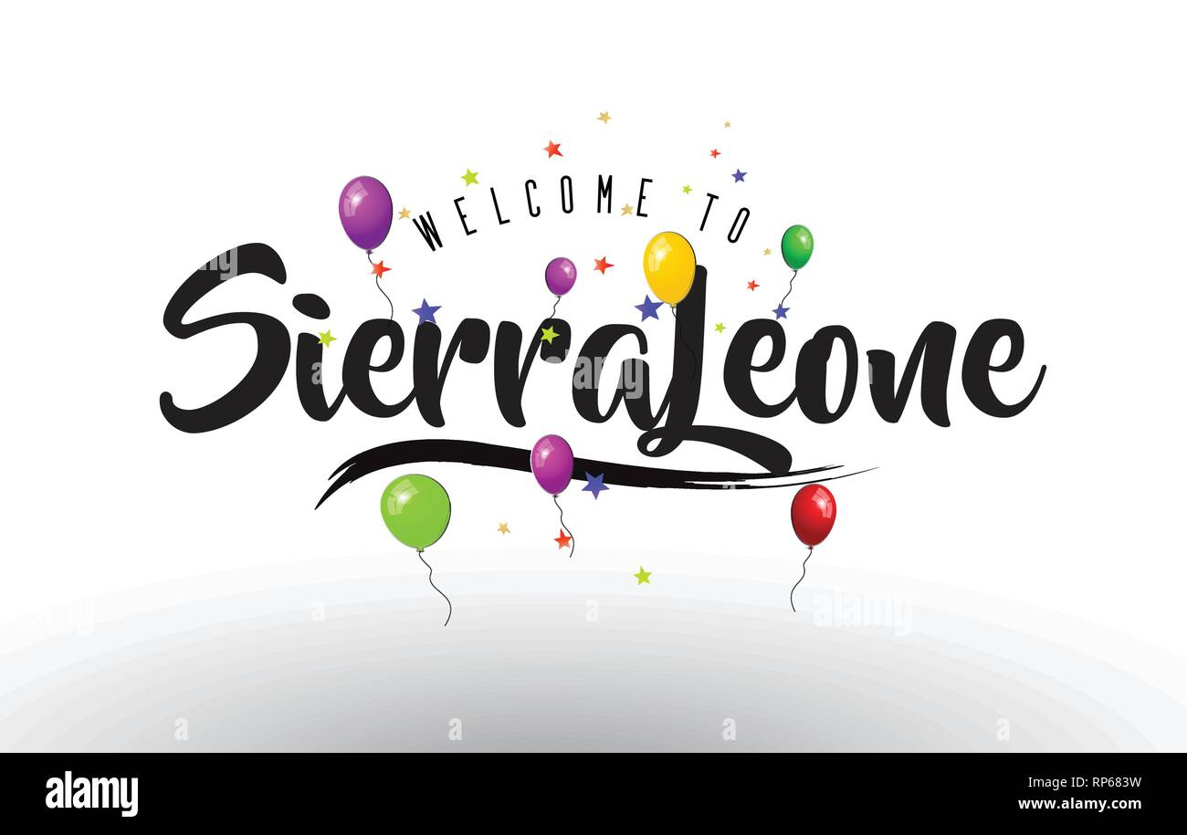 SierraLeone Welcome to Text with Colorful Balloons and Stars Design Vector Illustration. - Stock Image