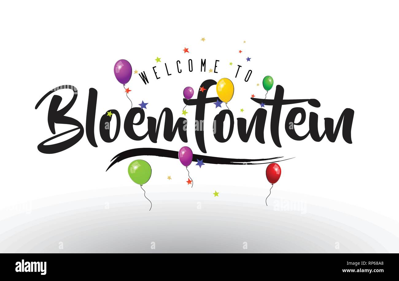 Bloemfontein Welcome to Text with Colorful Balloons and Stars Design Vector Illustration. - Stock Image