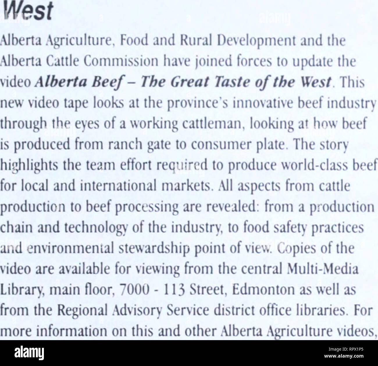 . Agri-news. Agriculture. April 17, 2000-page 5 Agri-News Briefs Alberta Beef: The Great Taste of the NAWMP contact Ken Blackley, information officer, Multi-Media Branch. Communications Division, 7000-113 street, Edmonton, AB T6H 5T6. Blackley can also be contacted by phone at (780) 422-3951, or fax (780) 427-2861, or e-mail . Alberta government phone numbers are toll free in the province by dialling 310-0000 first. The Bashaw Ag Society is hosting the Rural Alberta Showcase on April 14 and 15, 2000. A workshop, Alberta Small Sparks...How to Make a Serious Difference in the World Without Takin - Stock Image