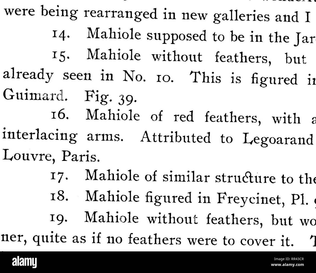 . Memoirs of the Bernice Pauahi Bishop Museum of Polynesian Ethnology and Natural History. Natural history; Ethnology. 4,6 BRIG HAM ON flAJVAflAN FEATHER JVORK. 25. Maliiole of ordiiiai;y form, l:)iit witli curious projecftious over the ears not seen in any other. No feathers left. Height, 1,3 iiiehes; depth, 8 inehes. From the Vancouver collecftioii now in the Britisli M^iseuni. Fig, 40, a. 26. Mahiolc of rather coarse wicker work, with detached crest supported l)y five round, phiited bars. The ear holes are angular instead of, as usual, nnmdcd. 'No feathers. Height, icS inches; depth, 12 inc - Stock Image