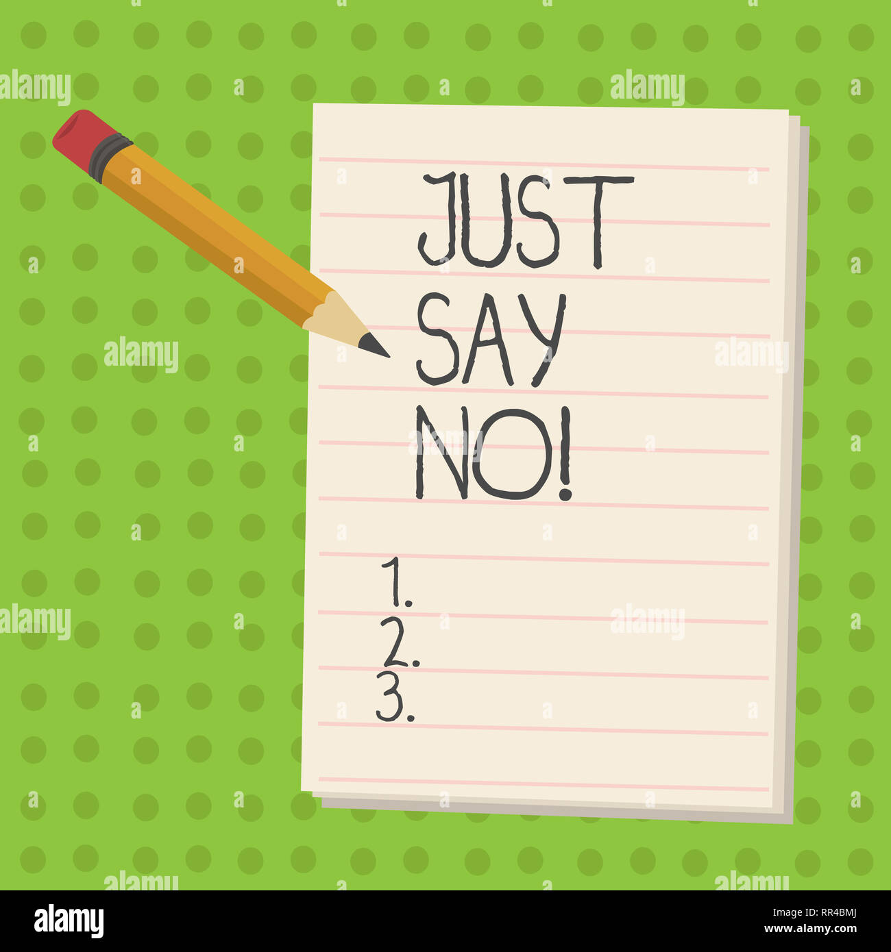 Handwriting text Just Say No. Concept meaning Do not be afraid of giving negative answers to some things - Stock Image