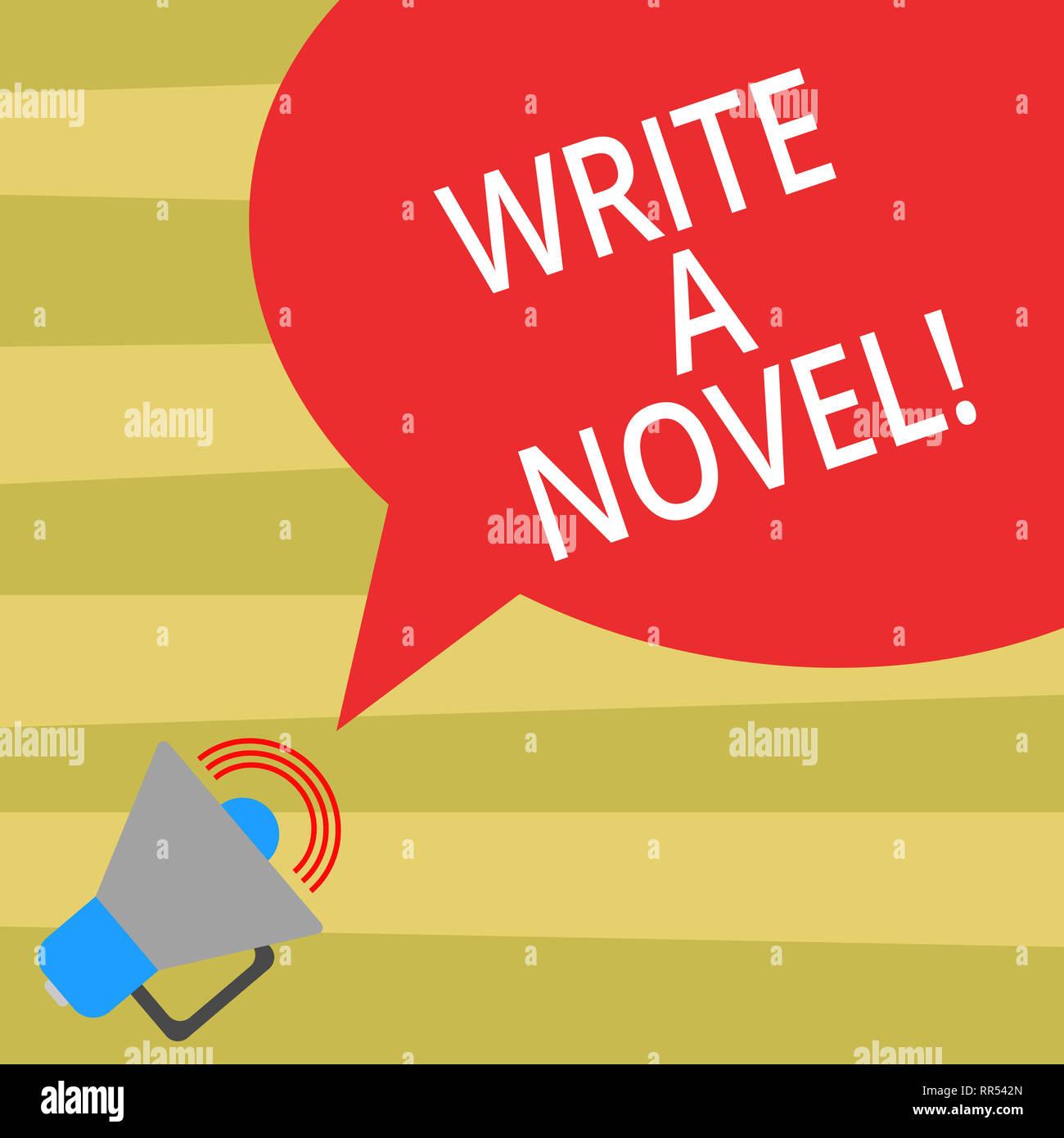 Text sign showing Write A Novel  Conceptual photo Be creative