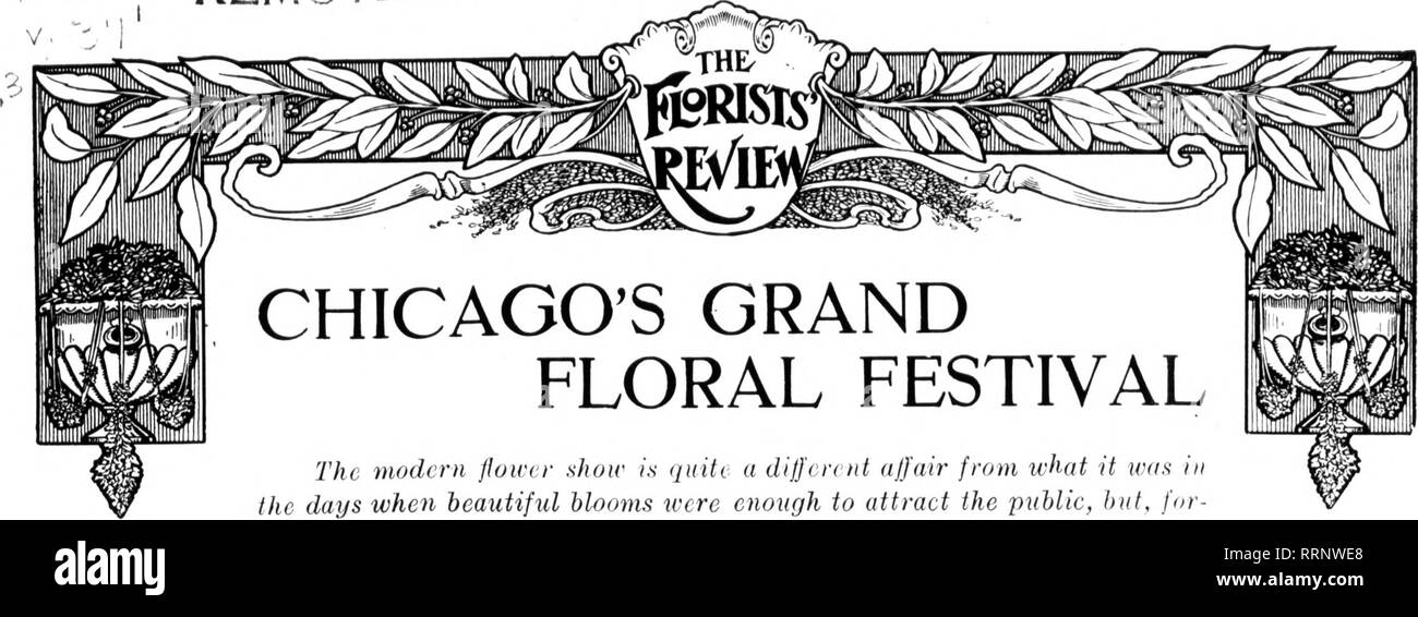 . Florists' review [microform]. Floriculture. -1 -' F L remote: f^TORAGE. CHICAGO'S GRAND FLORAL FESTIVAL The modern flower sJiow is quite a different affair from what it was in the days when beautiful blooms were enough to attract the public, bnt, for- getting the sideshow features, the flowers are finer than ever and the arrangement improves each year. The retailers have come to appreciate the value of the shows for gaining buaincss.. Please note that these images are extracted from scanned page images that may have been digitally enhanced for readability - coloration and appearance of these Stock Photo