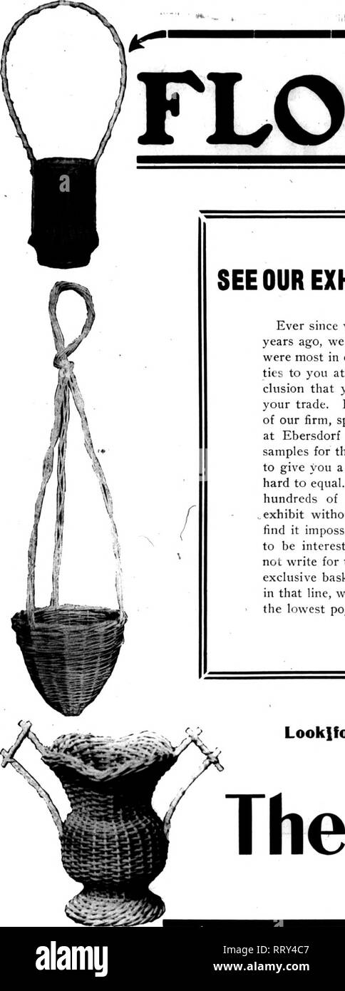 . Florists' review [microform]. Floriculture. The Florists' Review AnocsT 16, 1012. ?i.ll) FLORIST. SEE OUR EXHIBIT FOR BASKET NOVELTIES Ever since we began to import florists' baskets several years ago, we have made a close study of the styles that were most in demand; therefore, in presenting our novel- ties to you at this time it is practically a foregone con- clusion that you will find them decidedly popular with your trade. Last winter Mr. Curtis Kindler, a member of our firm, spent over two months visiting our factories at Ebersdorf and Weidhausen, Germany, selecting the samples for the  - Stock Image