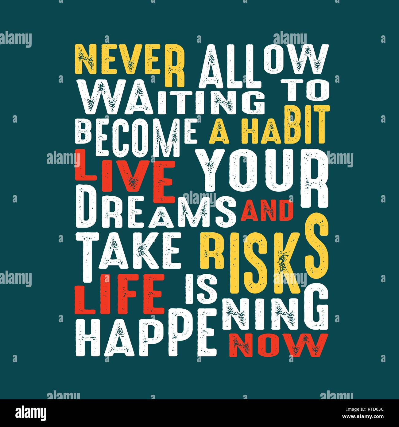 Success Quote. Never allow waiting to become a habit live your dreams and take risks life is happening now. - Stock Image