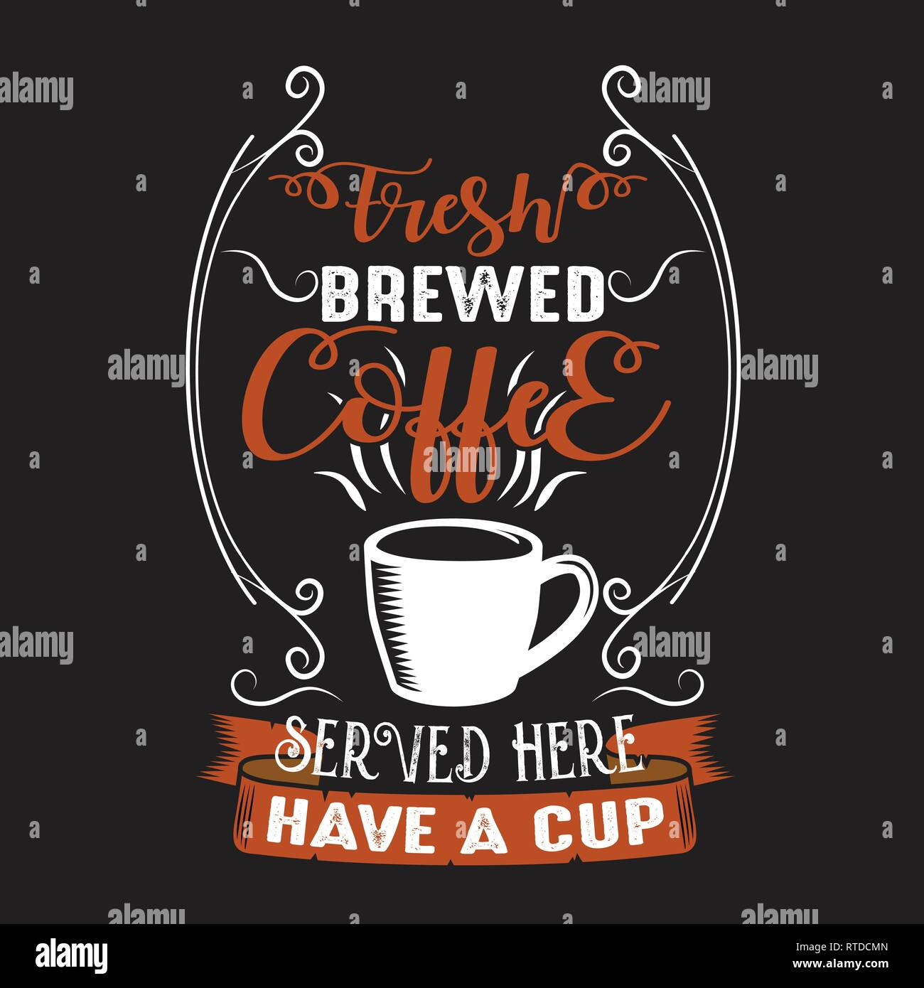 Coffee Quote Fresh Brewed Coffee Served Here Have A Cup Stock Vector Image Art Alamy
