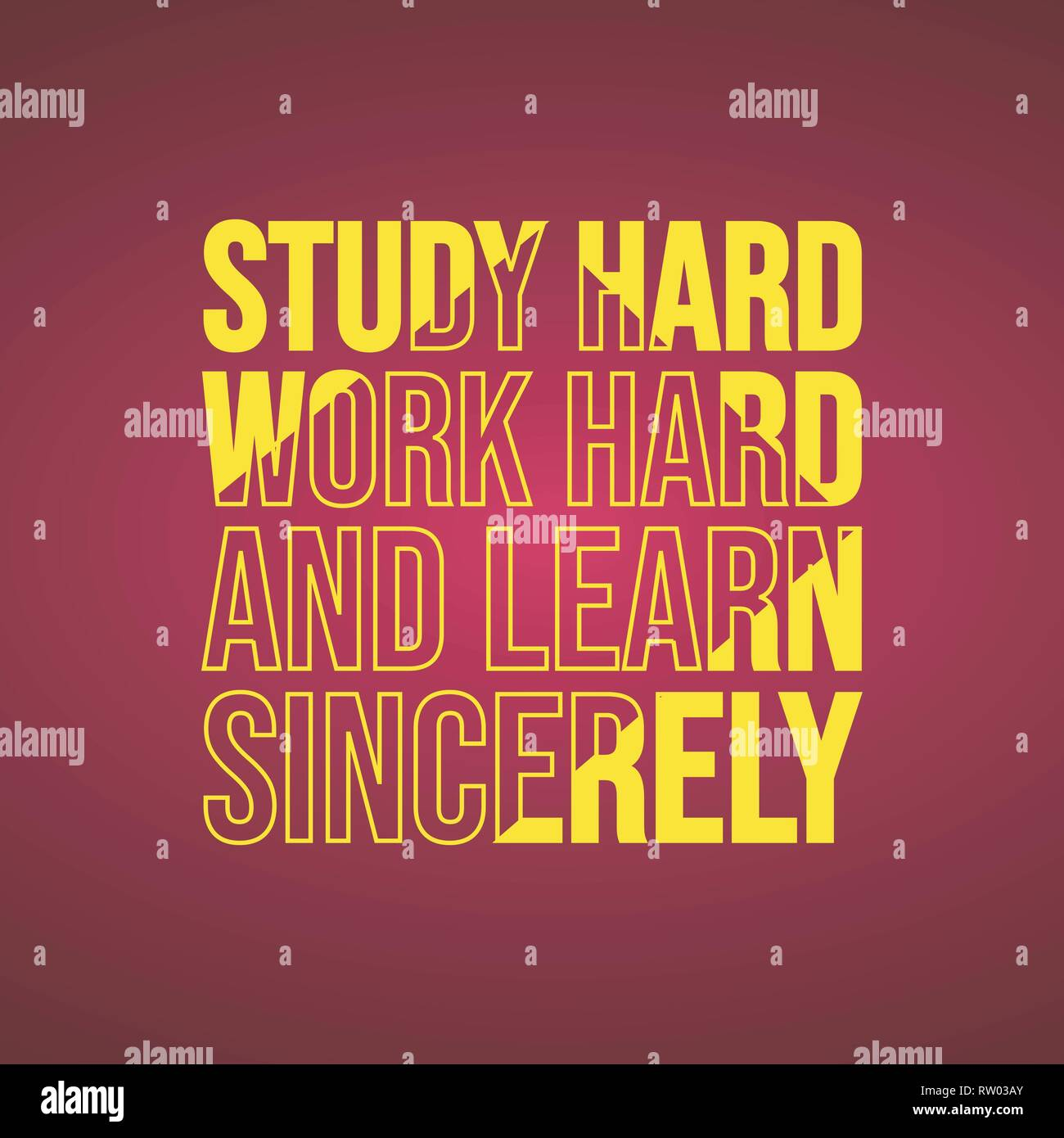Study Hard Work Hard And Learn Sincerely Education Quote With Modern Background Illustration Stock Vector Image Art Alamy