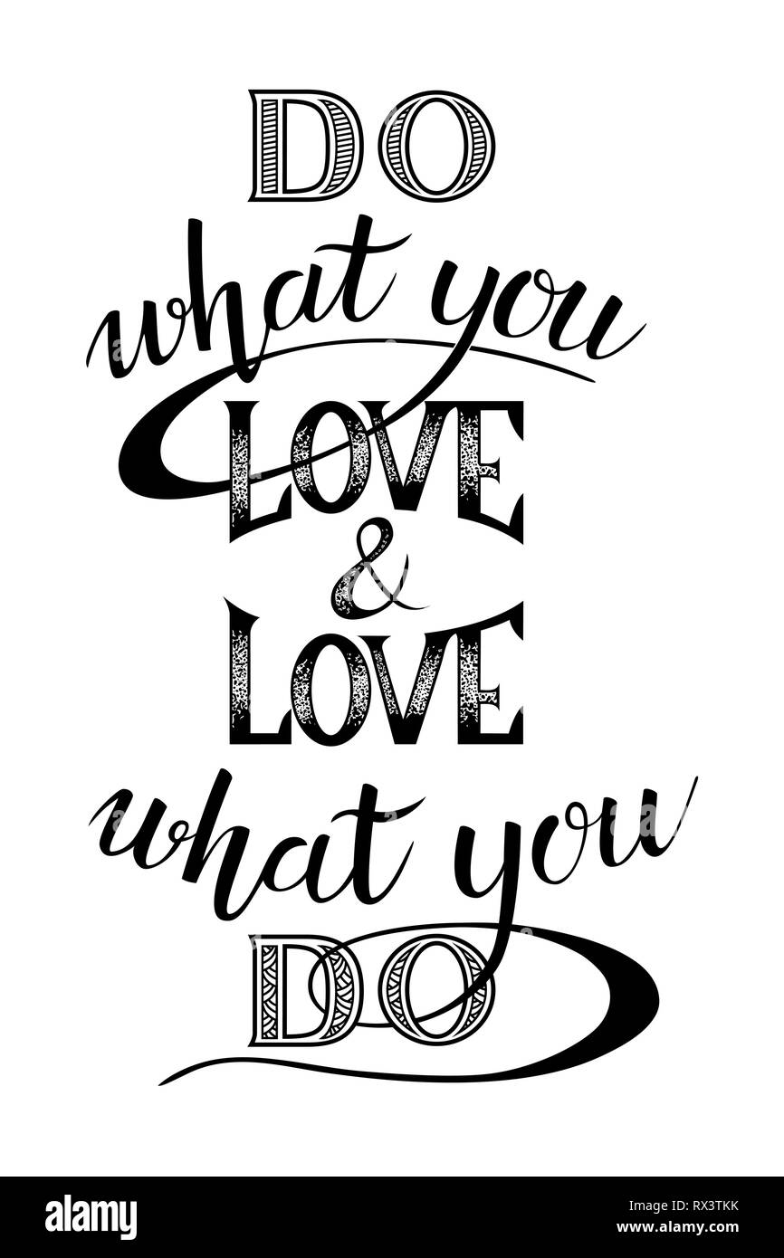 Do what you love and love what you do - motivational quote. Hand Drawn lettering. Unique typography poster. Vector art isolated on white background. - Stock Vector
