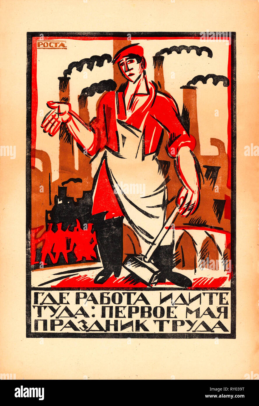 Soviet propaganda poster, Where is work, I go there: May Day - Labour Day, ROSTA, 1920 - Stock Image