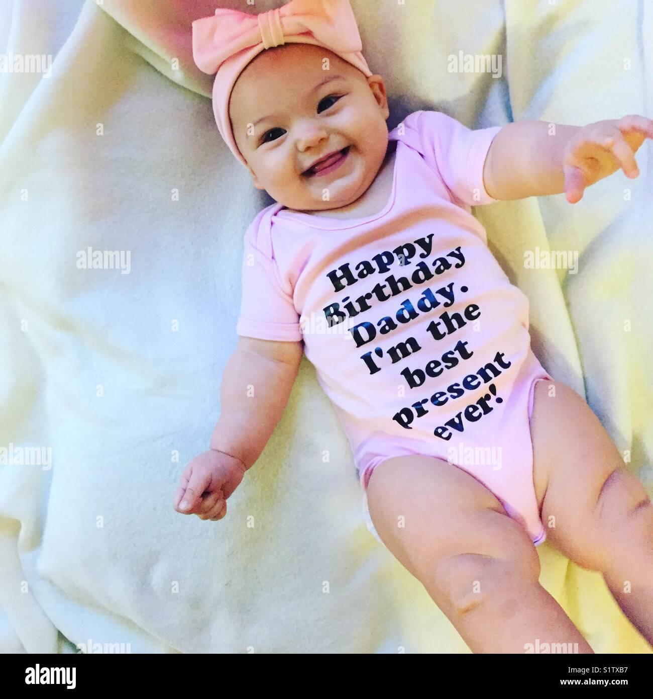 Happy Birthday Daddy Im The Best Present Ever