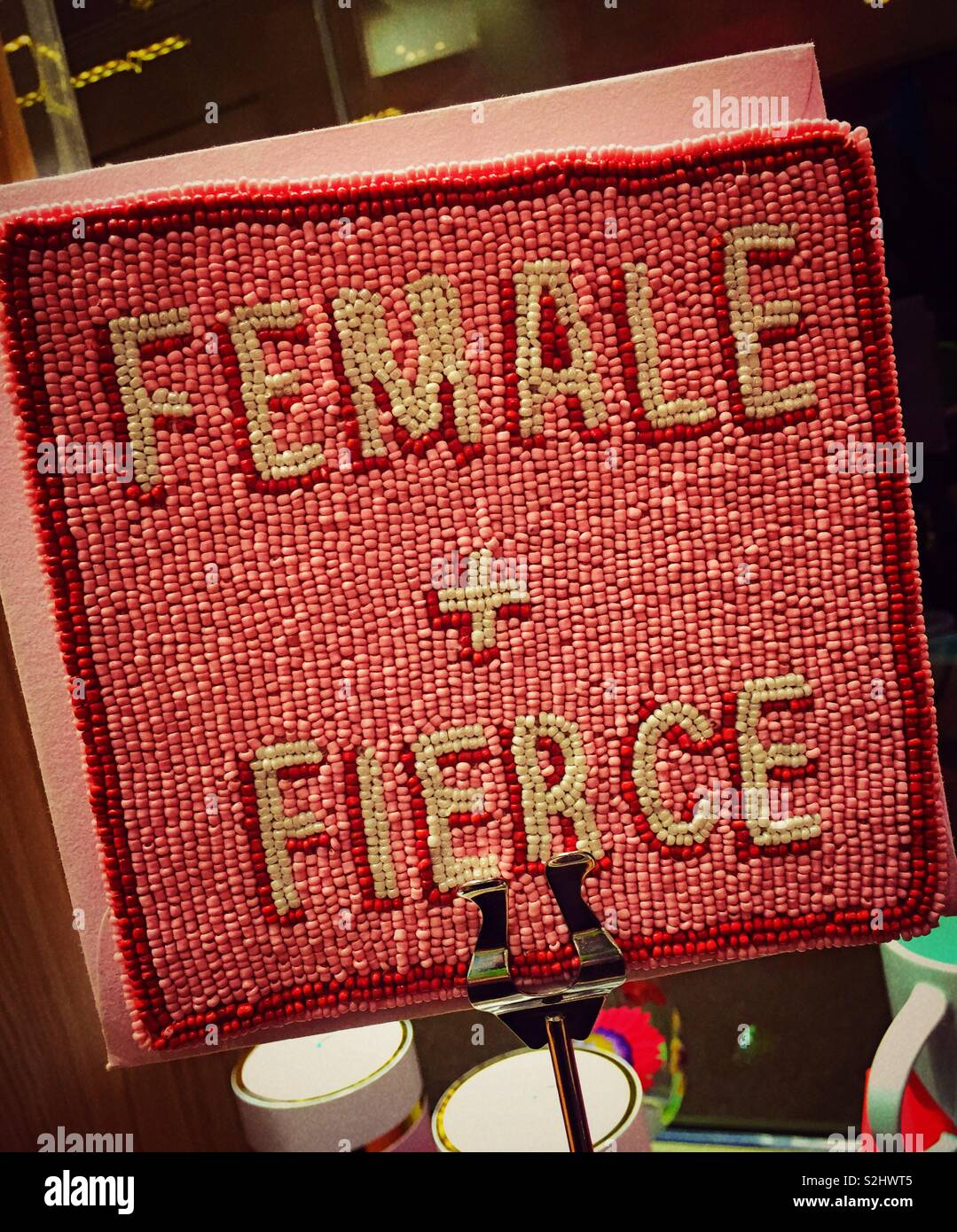 Sign saying female and fierce, USA - Stock Image
