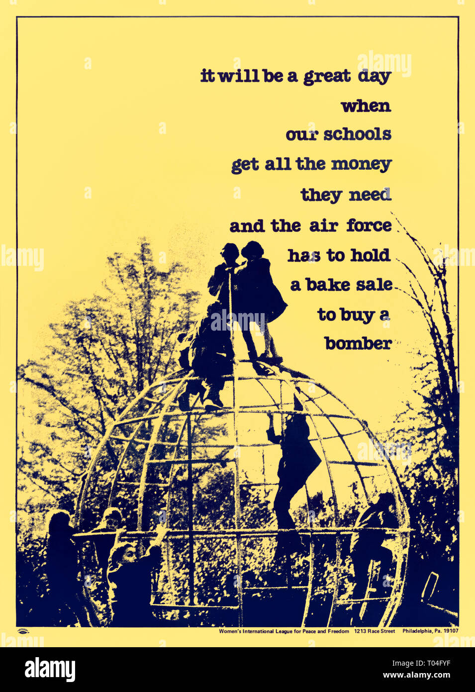 """It will be a great day when our schools get all the money they need and the air force has to hold a bake sale to buy a bomber"" 1979 by the  Women's International League for Peace and Freedom (WILPF) poster. See more information below. - Stock Image"