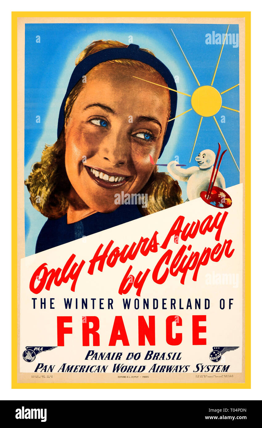 Post WW2 1940's Original vintage travel advertising poster - Only Hours Away by Clipper The Winter Wonderland of France Panair do Brasil Pan American World Airways System - featuring a tanned smiling young lady with blue eyes in front of a clear blue sky with a stylised yellow sun shining on her left and a little snowman holding a paint palette and paint brush to paint her face, the stylised text below in bright red and blue letters with the logos of Panair Brazil and PAA. Editions R. L. Dupuy Paris. Printed in France for French National Railways. France. 1947. - Stock Image