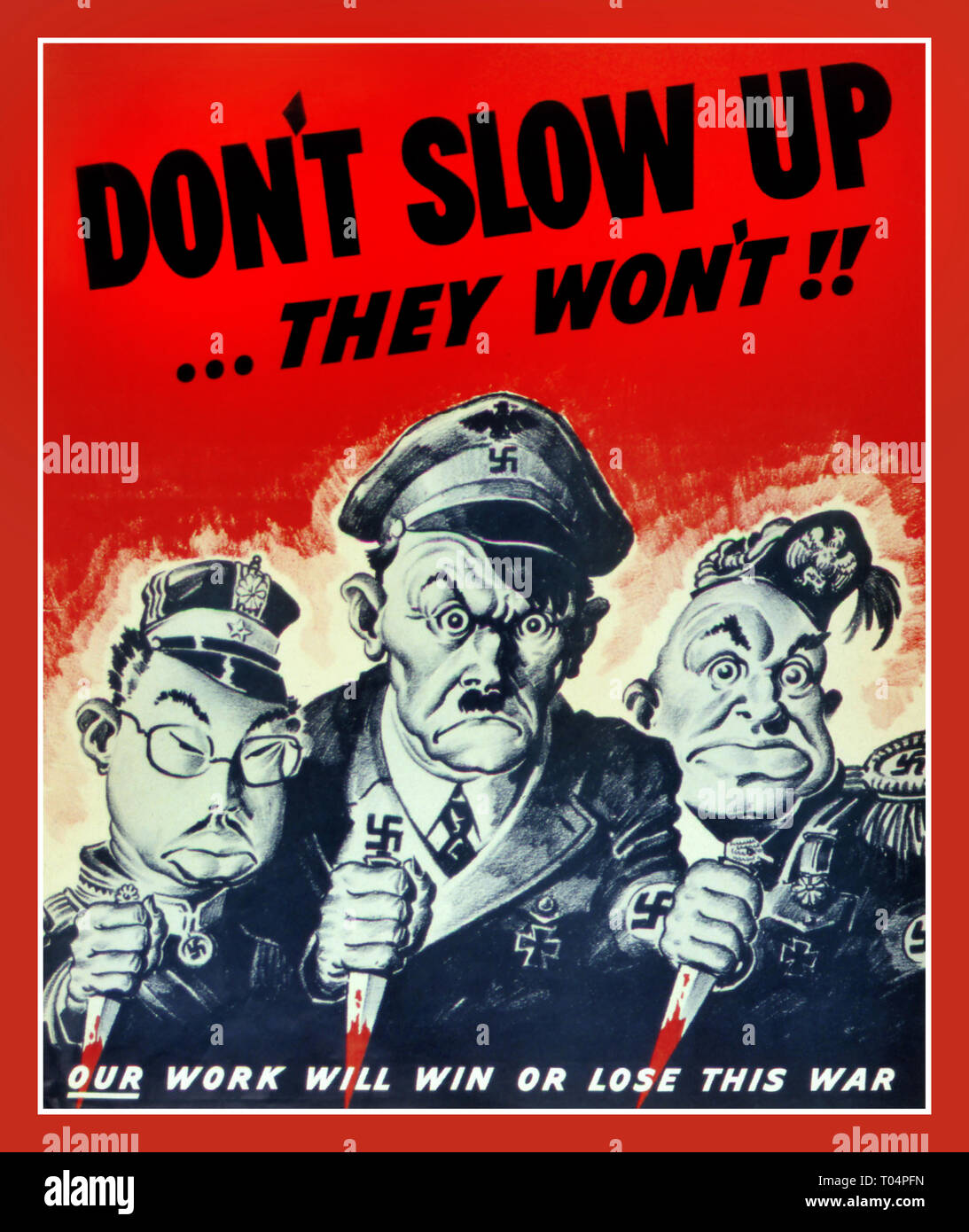 WW2 Propaganda Poster feauturing Hirohito, Hitler and Mussolini 'Don't Slow Up...They Won't!!' circa 1943 - Stock Image