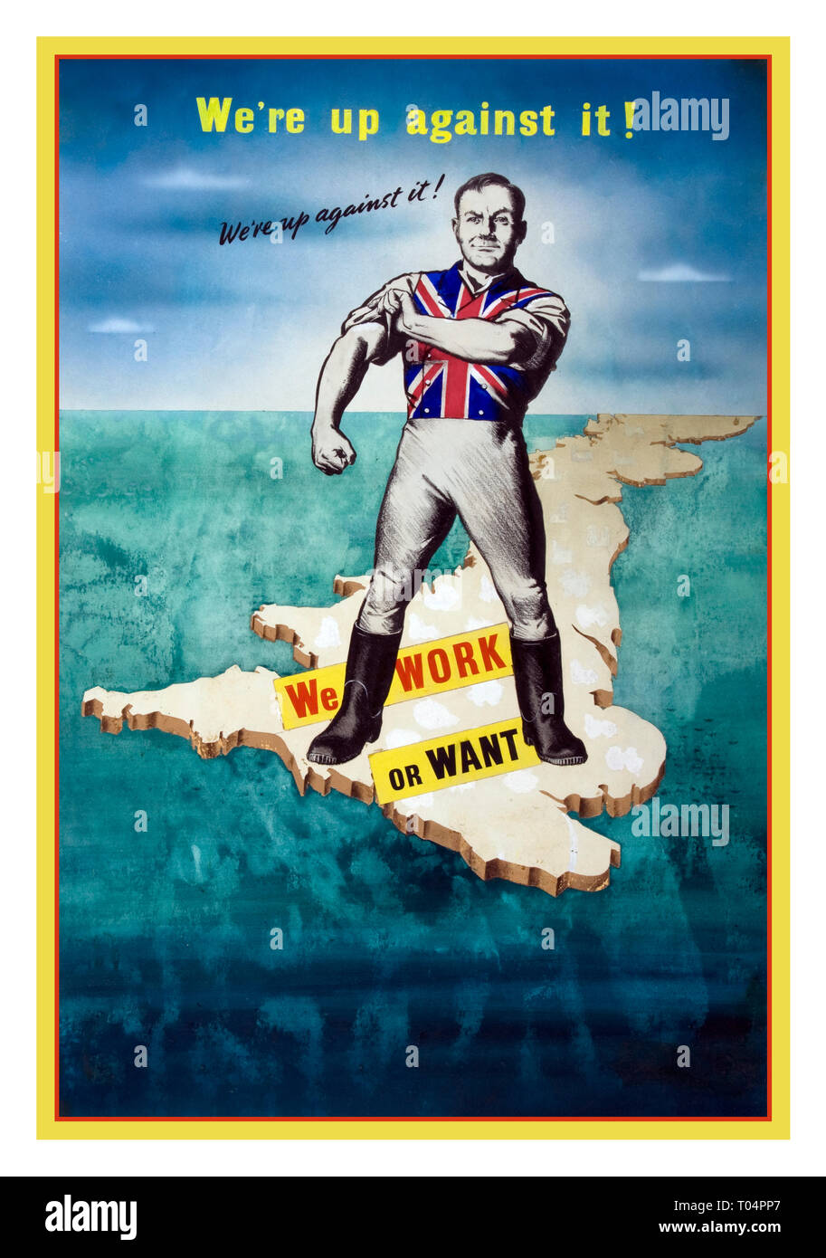 """UK WW2 1940's Propaganda Recruitment Poster John Bull character standing on map of British Isles rolling up his sleeves  """"We're up against it!""""  """"WORK OR WANT"""" Stock Photo"""