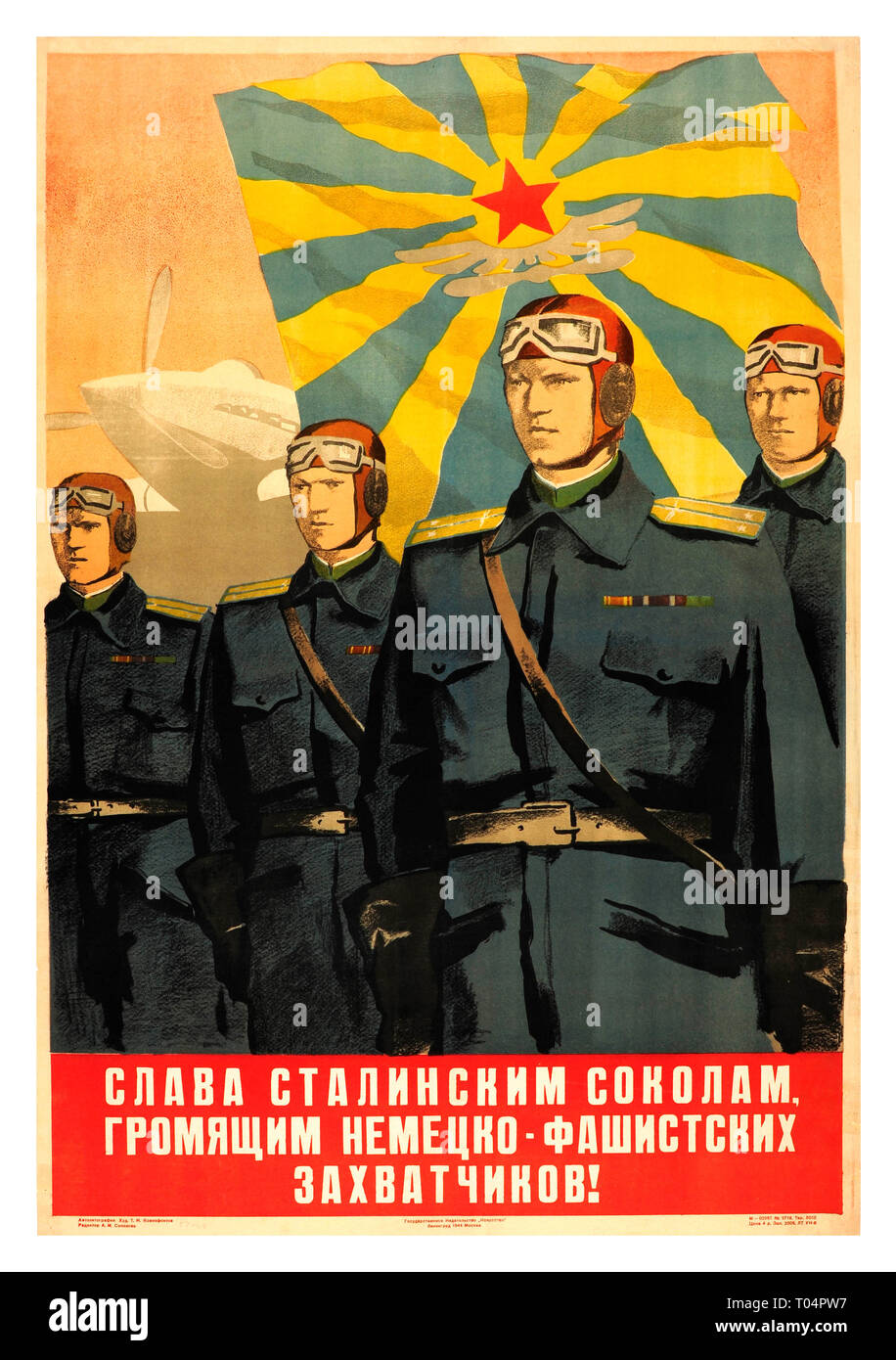 WWII 1940's Soviet Air Force Propaganda Poster: Stalin's Hawks Smash German Invaders by T. Ksenofontov Vintage Soviet World War Two propaganda poster featuring four Soviet Air Force pilots in military uniform standing in front of a plane and an air force flag in blue and yellow with a red Soviet star in the centre, 'Glory to the Hawks of Stalin Smashing German Fascist Invaders' USSR Soviet Russian World War II Propaganda poster - Stock Image