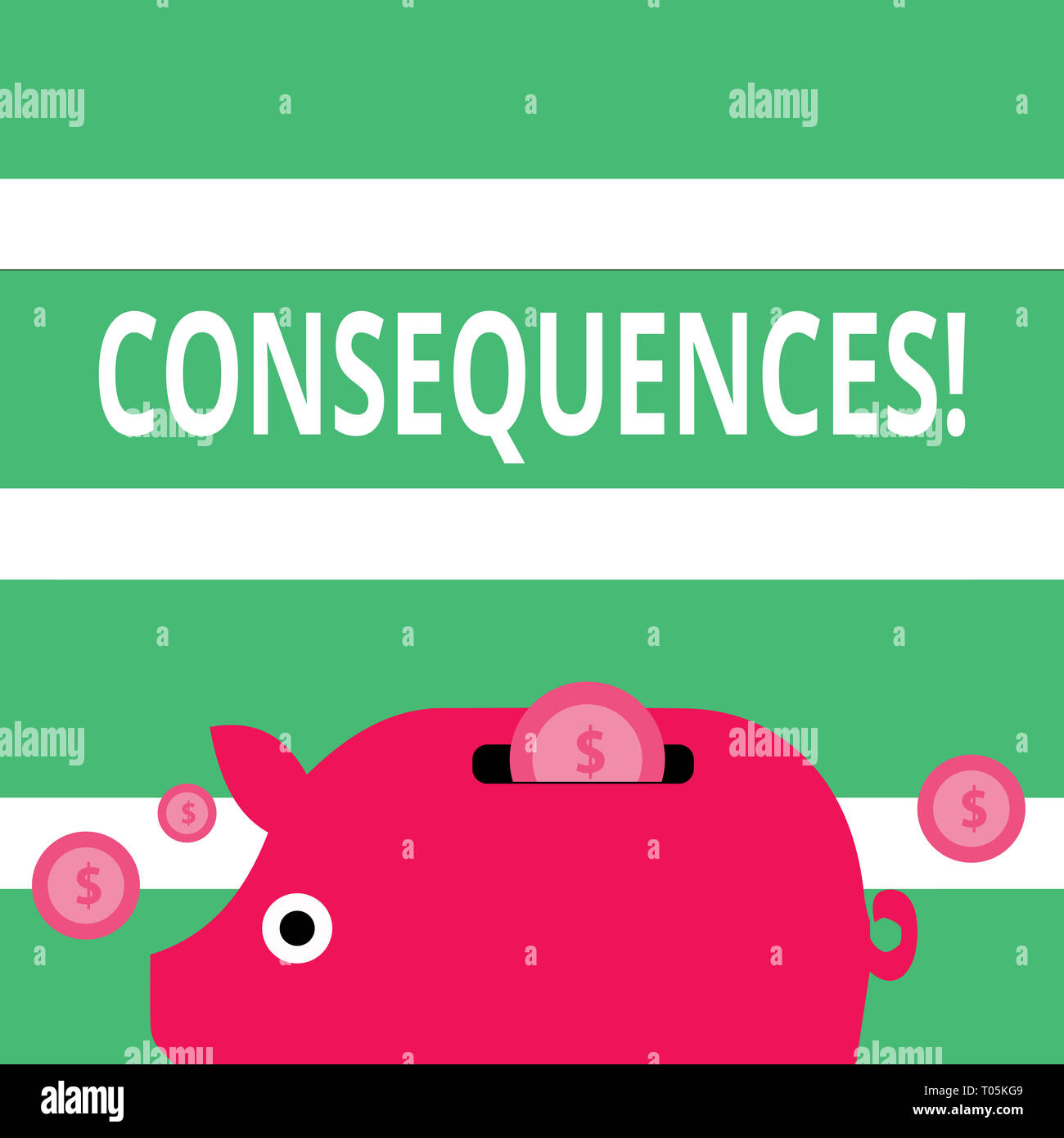 Handwriting text Consequences. Conceptual photo Result Outcome Output Upshot Difficulty Ramification Conclusion Colorful Piggy Money Bank and Coins wi - Stock Image