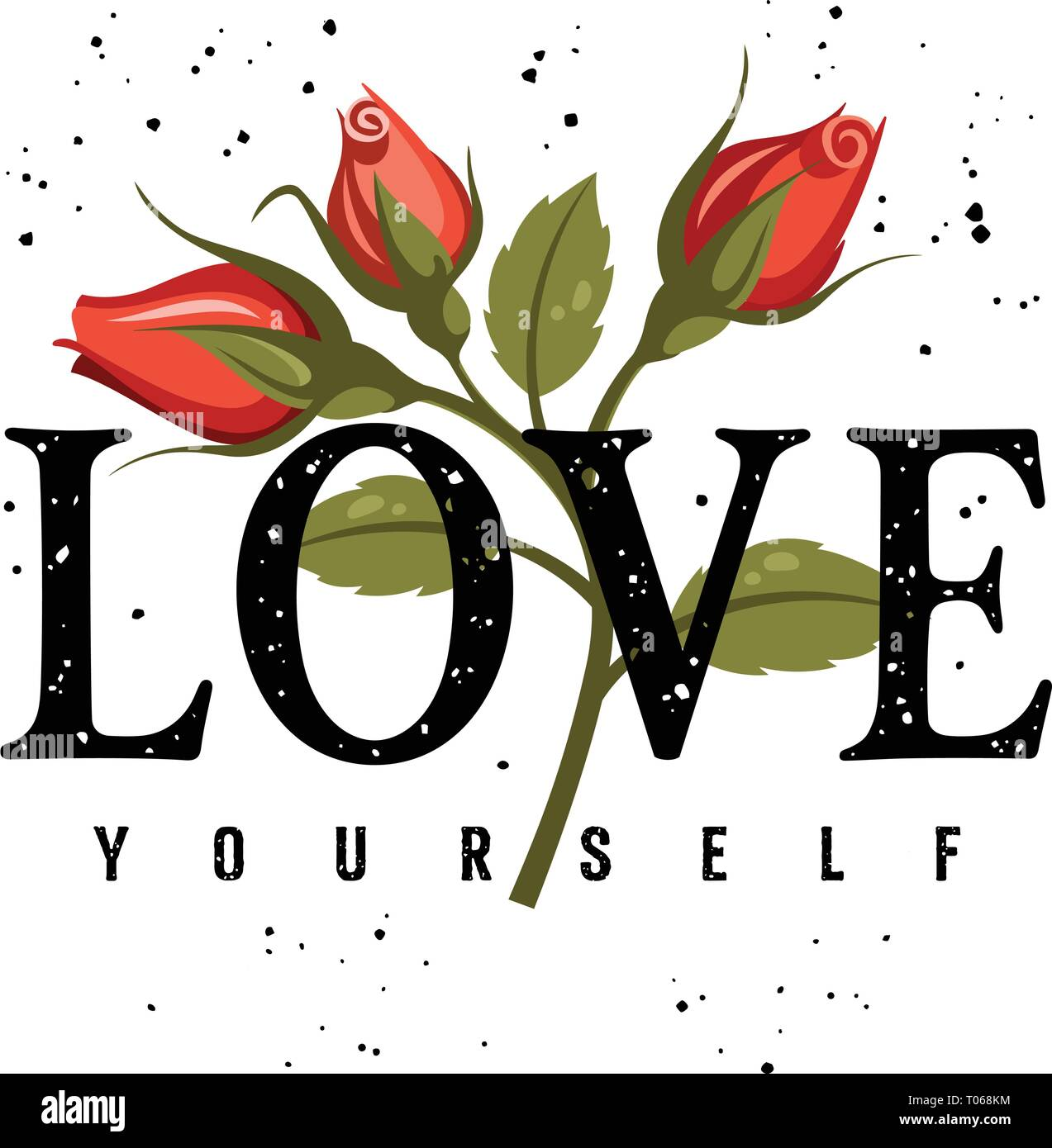 d98136b52b07 Love yourself t-shirt design, slogan typography with red roses, embroidery  patch. Female Graphic Tee. Vector illustration with grunge textured slogan