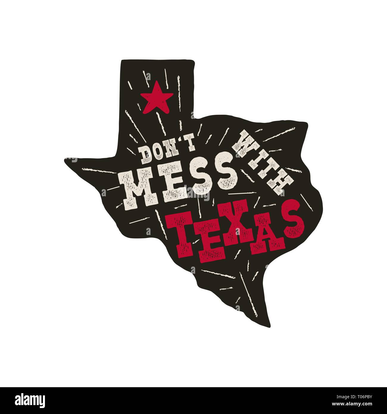 Texas state badge - Don't mess with Texas quote inside. Vintage hand drawn typography illustration. Silhouette retro style monochrome design. Nice for - Stock Image