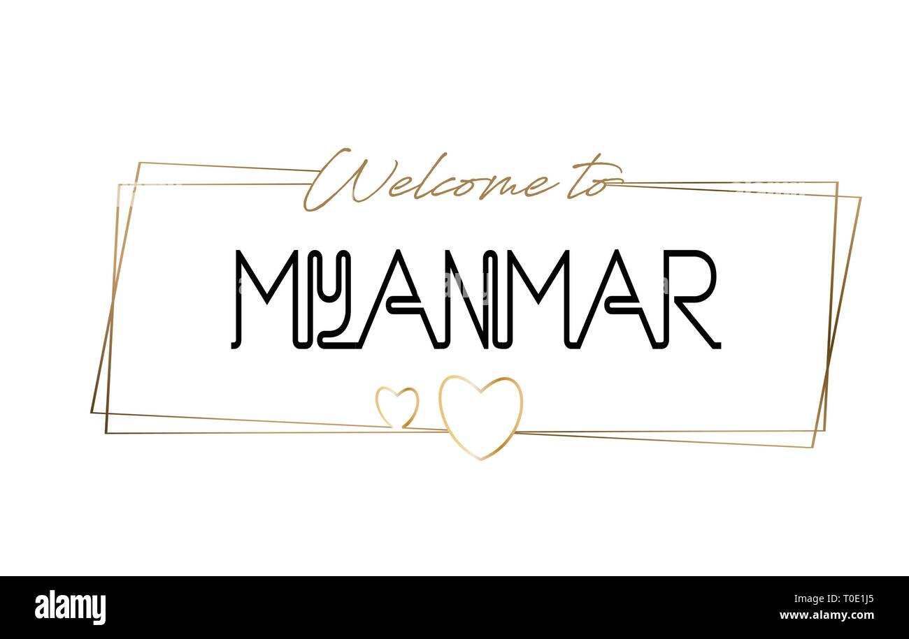 Myanmar Welcome to text Neon lettering typography. Word for logotype, badge, icon, card, postcard, logo, banner with Wired Golden Frames and Hearts De - Stock Vector
