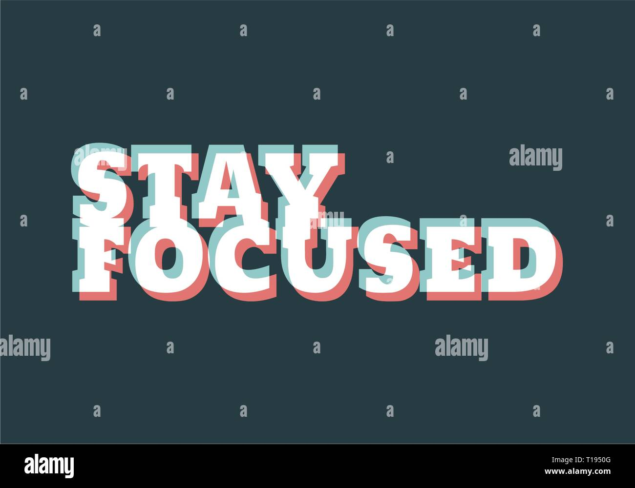 Stay focused inspirational phrase. - Stock Image