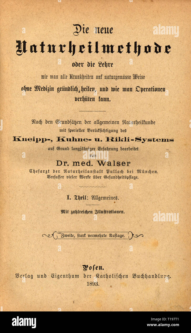 medicine, specialist book, naturopathy, 'Die neue Naturheilmethode' (New Naturopathic Treatment), by Max Walser, Ist part, second edition, front page, Posen, 1893, Additional-Rights-Clearance-Info-Not-Available - Stock Image