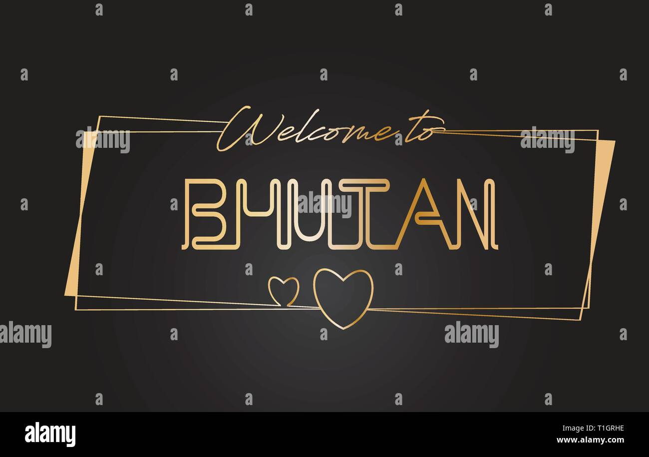 Bhutan Welcome to Golden text Neon Lettering Typography with Wired Golden Frames and Hearts Design Vector Illustration. - Stock Vector