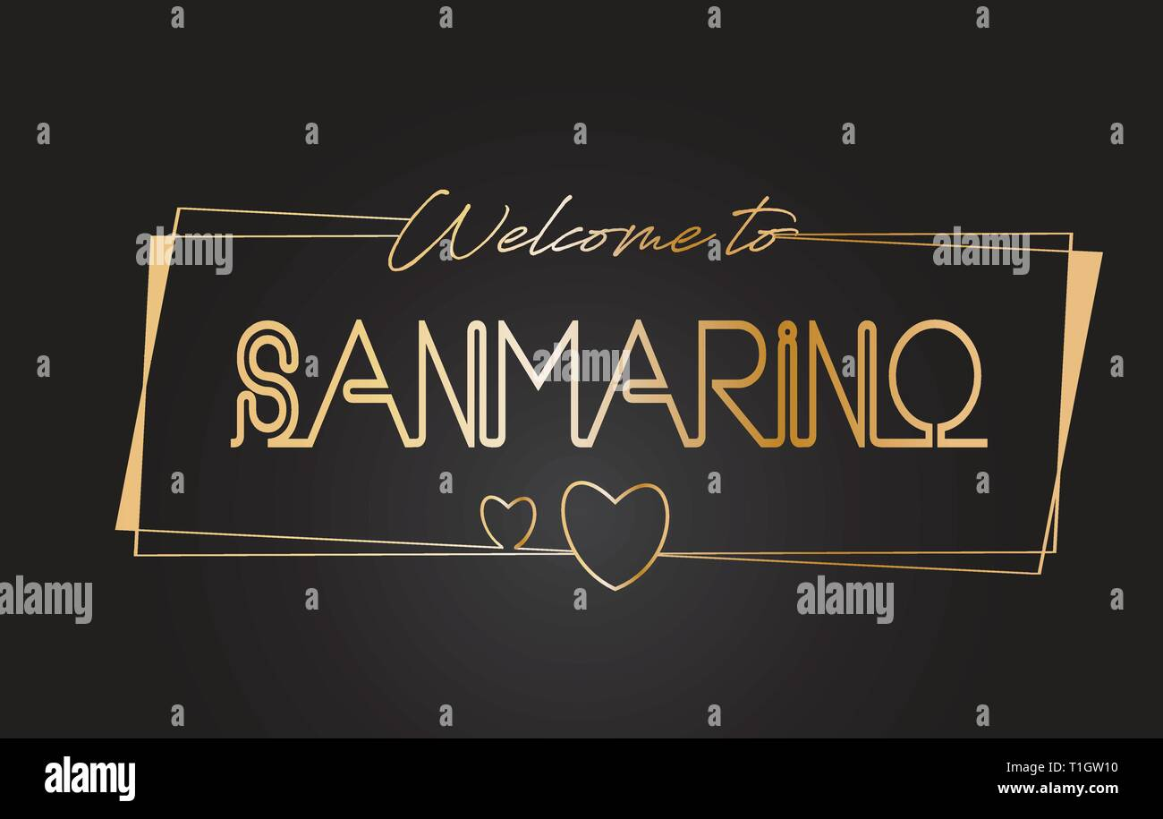 SanMarino Welcome to Golden text Neon Lettering Typography with Wired Golden Frames and Hearts Design Vector Illustration. - Stock Image