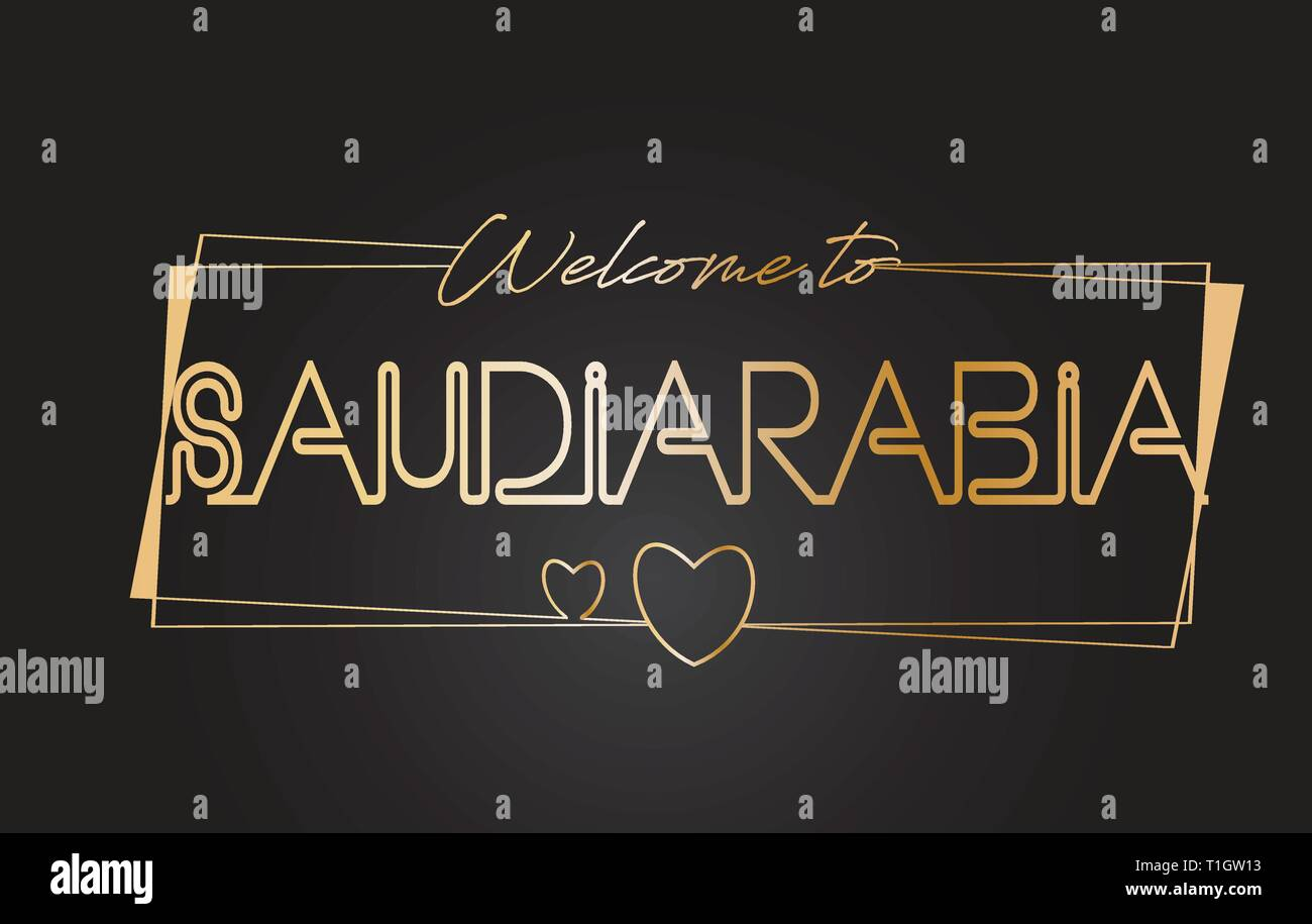 SaudiArabia Welcome to Golden text Neon Lettering Typography with Wired Golden Frames and Hearts Design Vector Illustration. - Stock Image