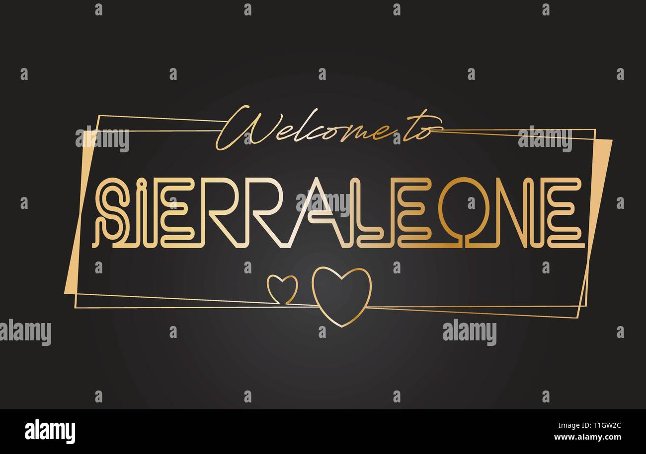 SierraLeone Welcome to Golden text Neon Lettering Typography with Wired Golden Frames and Hearts Design Vector Illustration. - Stock Image